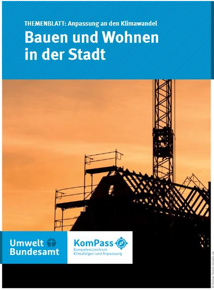 Themenblatt: Anpassung an den Klimawandel. Bauen und Wohnen in der Stadt