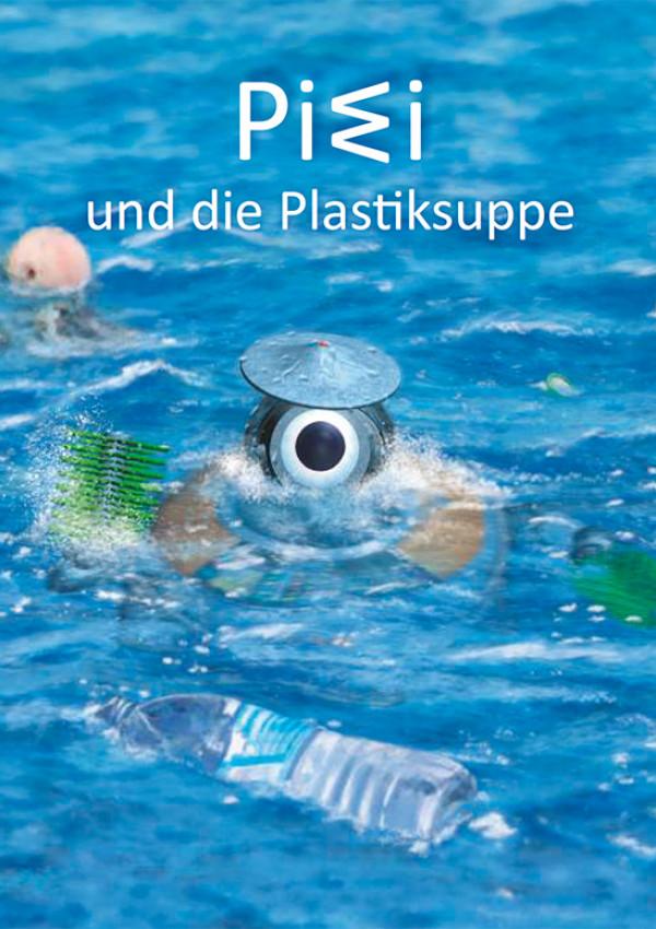 """Cover der Publikation """"PIWI und die Plastiksuppe"""" mit einem Meer voller Plastik und in der Mitte der kleine Pool-Reinigungsroboter PIWI"""