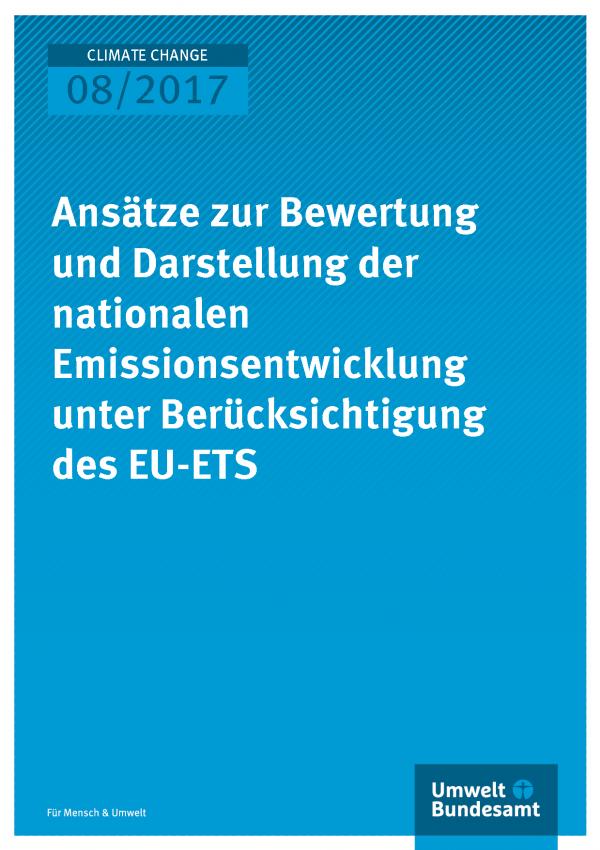 Titelseiten der Publikation Climate Change 08/2017: Ansätze zur Bewertung und Darstellung der nationalen Emissionsentwicklung unter Berücksichtigung des EU-ETS