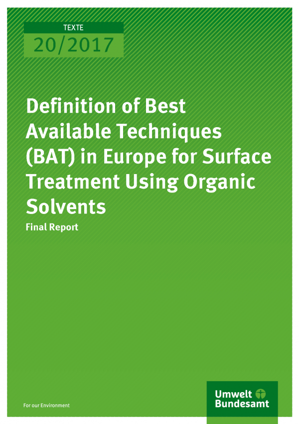 Cover of publication 20/2017 Definition of Best Available Techniques (BAT) in Europe for Surface Treatment Using Organic Solvents
