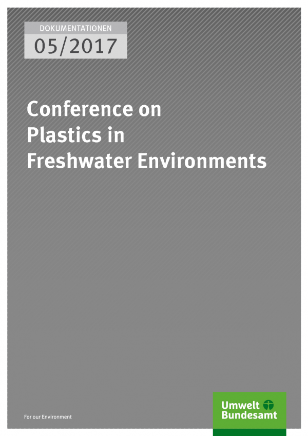 Cover of publication 05/2017 Conference on Plastics in Freshwater Environments