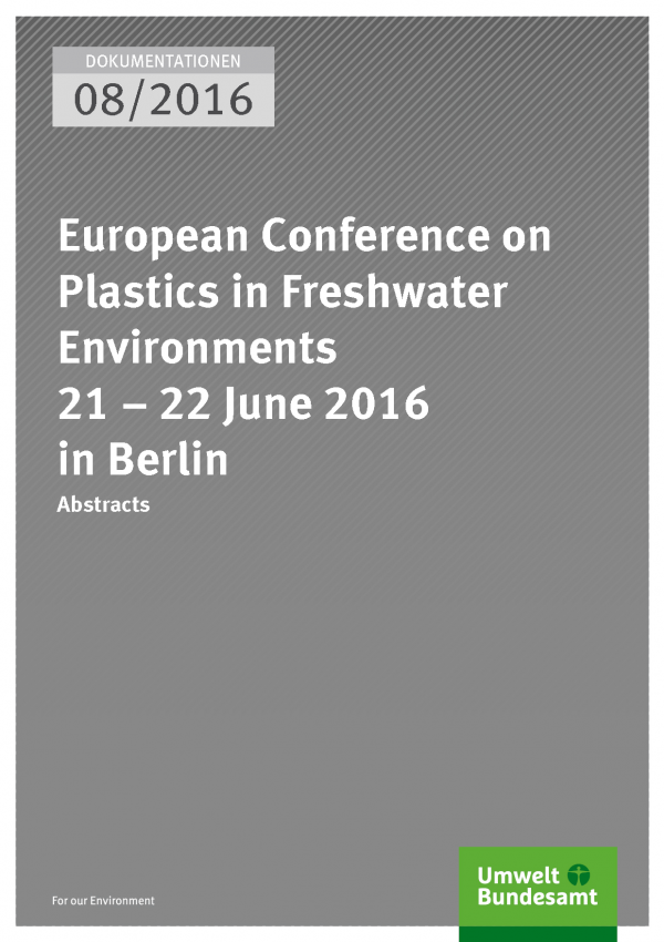 Cover of publication Dokumentationen 08/2016 European Conference on Plastics in Freshwater Environments