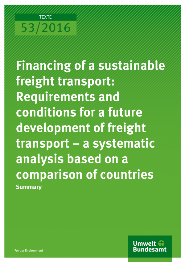 Cover of publication 53/2016 Financing of a sustainable freight transport: Requirements and conditions for a future development of freight transport – a systematic analysis based on a comparison of countries