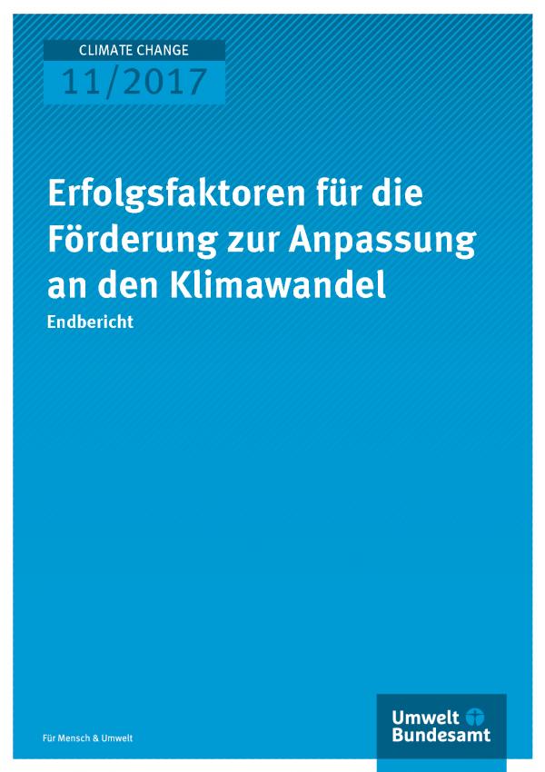 Cover der Publikation Climate Change 11/2017 Erfolgsfaktoren für die Förderung zur Anpassung an den Klimawandel