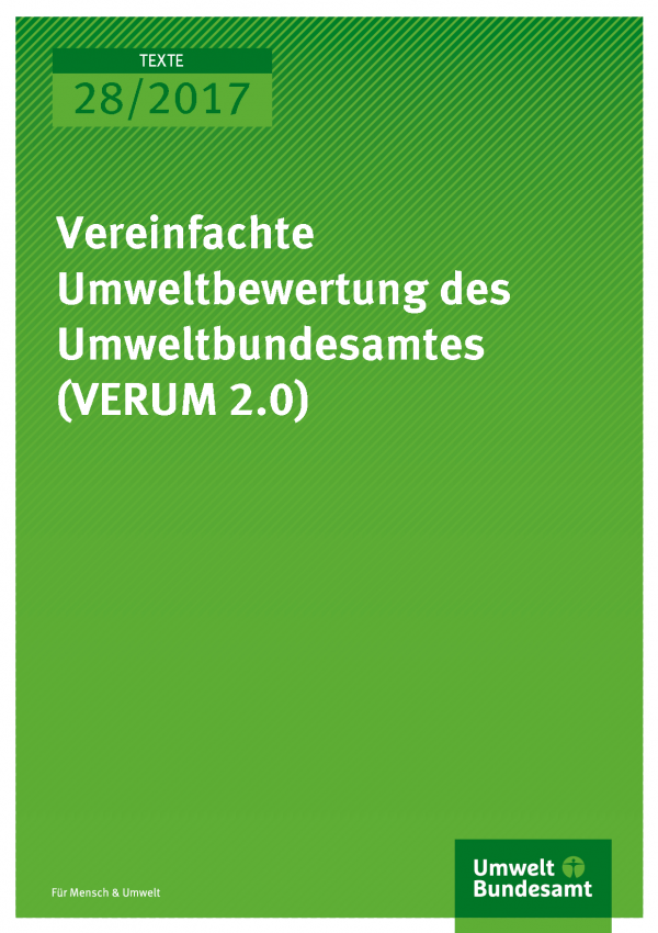 Cover Texte 28/2017 Vereinfachte Umweltbewertungen des Umweltbundesamtes (VERUM 2.0)