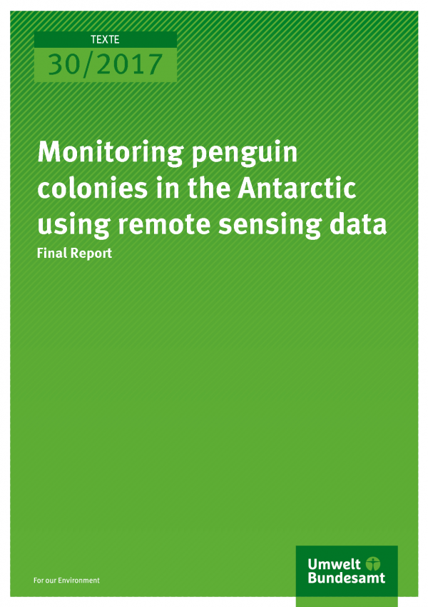 Cover of publication 30/2017 Monitoring penguin colonies in the Antarctic using remote sensing data