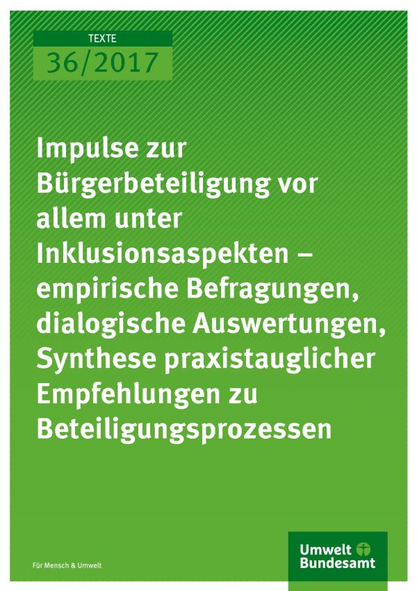 Cover der Publikation Texte 36/2017 Impulse zur Bürgerbeteiligung vor allem unter Inklusionsaspekten – empirische Befragungen, dialogische Auswertungen, Synthese praxistauglicher Empfehlungen zu Beteiligungsprozessen