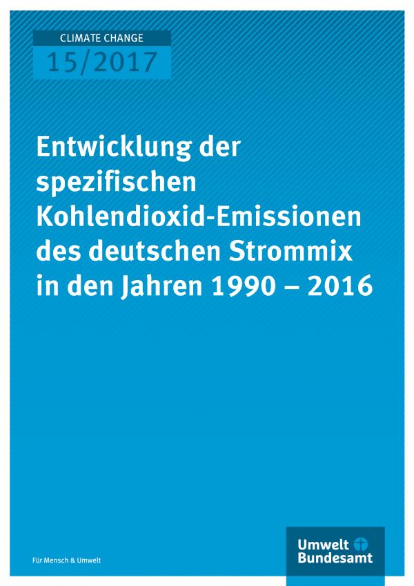 """Cover der Publikation Climate Change 15/2017 Vorschautext  """"Entwicklung der Spezifischen Kohlendioxid-Emissionen des deutschen Strommix in den Jahren 1990-2016"""" Das Umweltbundesamt veröffentlicht jährlich seine Berechnungsergebnisse zur Entwicklung des Kohlendioxid-Emissionsfaktors des deutschen Strommix in der Zeitreihe ab 1990, der als Indikator für die Klimaverträglichkeit der Stromerzeugung angesehen werden kann. Bei der Erzeugung einer Kilowattstunde Strom für den Endverbrauch ohne Berücksichtigung des"""