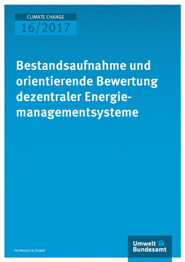 Cover der Publikation Climate Change 16/2017 Bestandsaufnahme und orientierende Bewertung dezentraler Energiemanagementsysteme