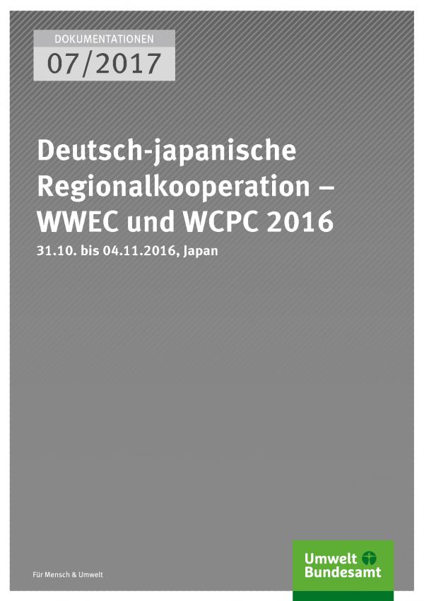 Cover der Publikation Dokumentation 07/2017 Deutsch-japanische Regionalkooperation – WWEC und WCPC 2016