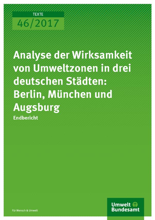 Cover der Publikation Texte 46/2017 Analyse der Wirksamkeit von Umweltzonen in drei deutschen Städten: Berlin, München und Augsburg