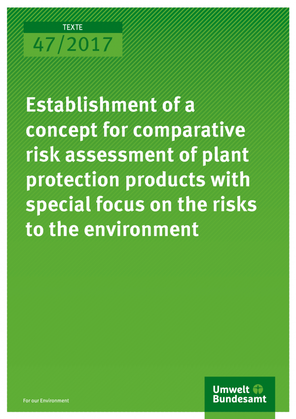 Cover of publication 45/2017 Establishment of a concept for comparative risk assessment of plant protection products with special focus on the risks to the environment