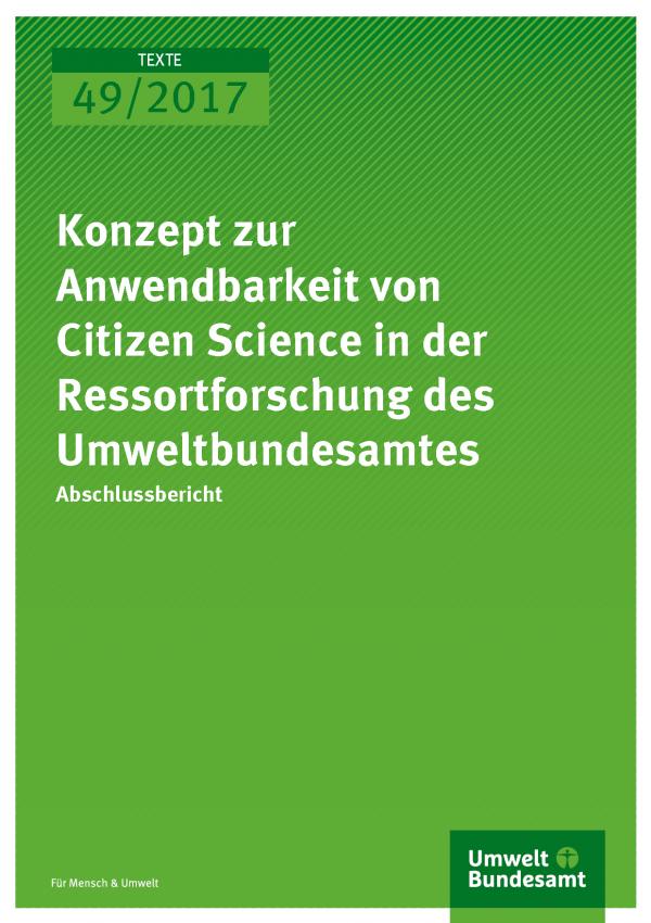 Cover der Publikation Texte 49/2017 Konzept zur Anwendbarkeit von Citizen Science in der Ressortforschung des Umweltbundesamtes