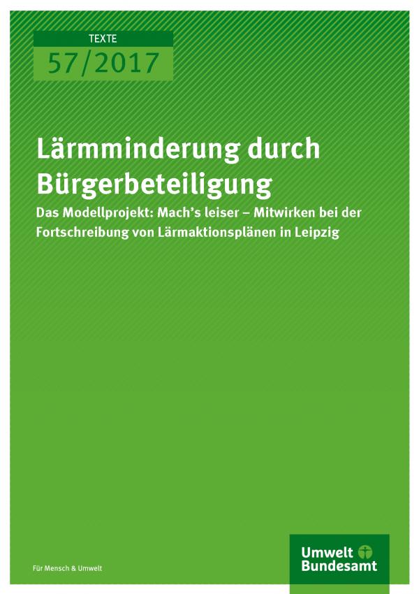 Cover der Publikation Texte 57/2017 Lärmminderung durch Bürgerbeteiligung