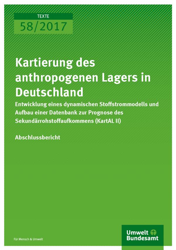 Cover der Publikation Texte 58/2017 Kartierung des anthropogenen Lagers in Deutschland
