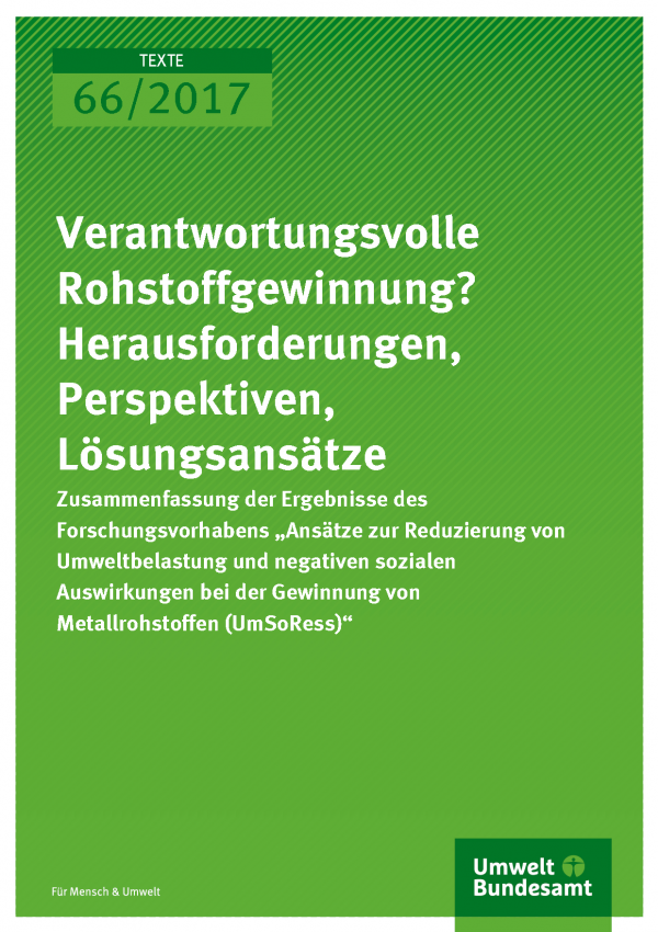 Cover der Publikation Texte 66/2017 Verantwortungsvolle Rohstoffgewinnung? Herausforderungen, Perspektiven, Lösungsansätze