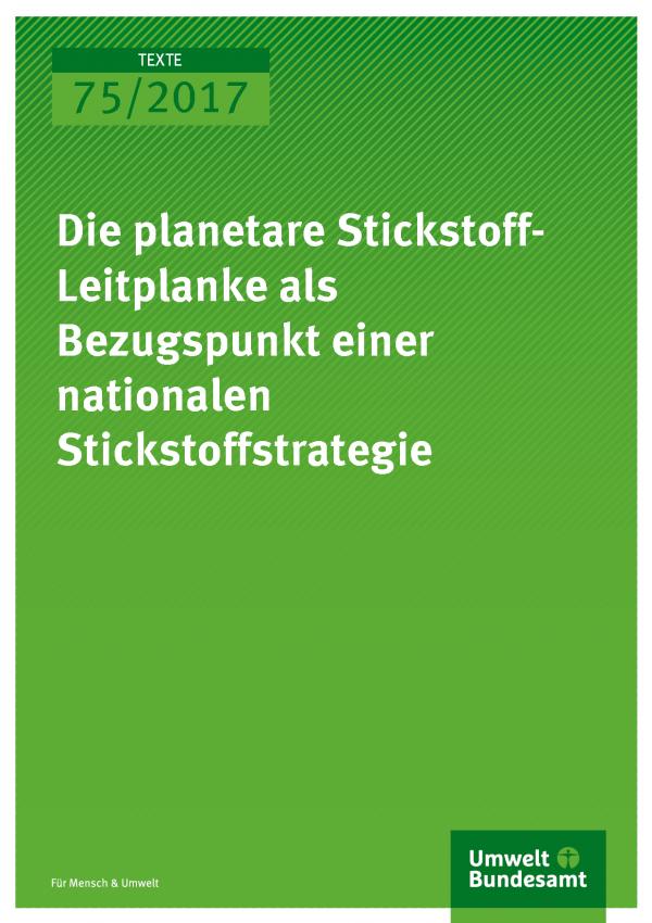 Cover der Publikation 74/2017 Die planetare Stickstoff Leitplanke als Bezugspunkt einer nationalen Stickstoffstrategie