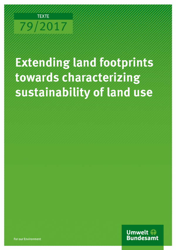 Cover of publication Texte 79/2017 Extending land footprints towards characterizing sustainability of land use