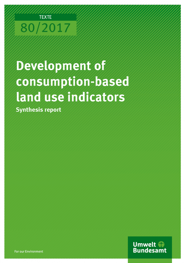 Cover of publication Texte 80/2017 Development of consumption-based land use indicators