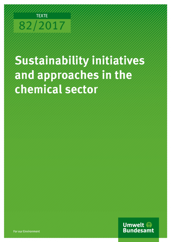 Cover of publication Texte 82/2017 Sustainability initiatives and approaches in the chemical sector