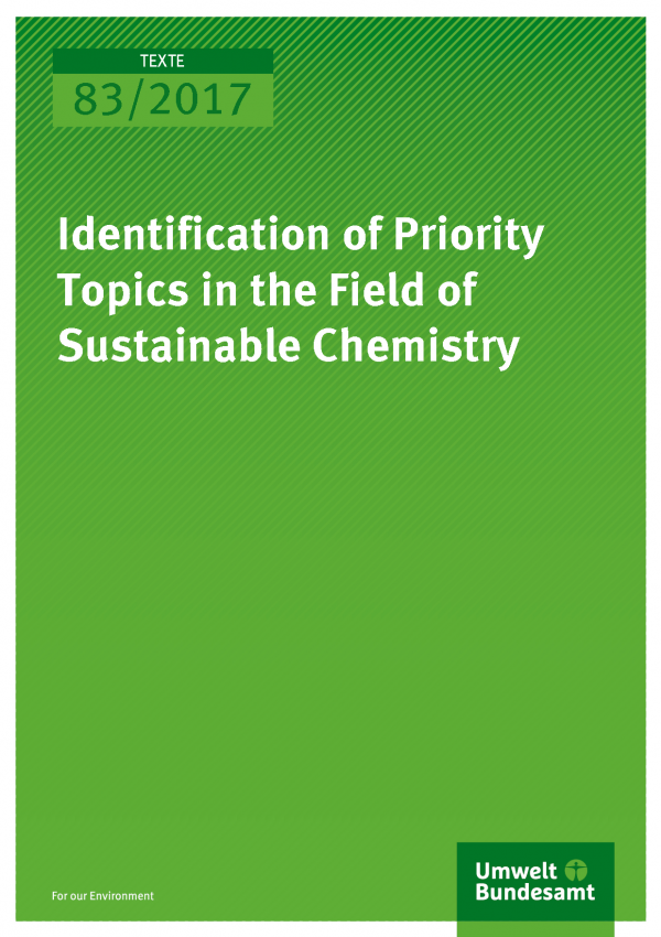 Cover of publication Texte 83/2017 Identification of Priority Topics in the Field of Sustainable Chemistry