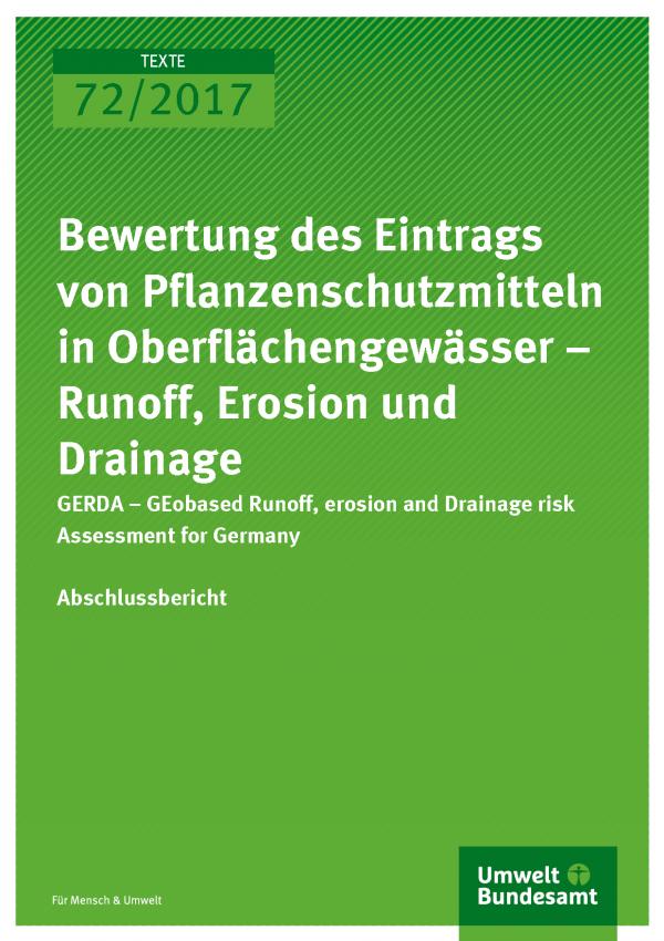Cover der Publikation 72/2017 Bewertung des Eintrags von Pflanzenschutzmitteln in Oberflächengewässer – Runoff, Erosion und Drainage