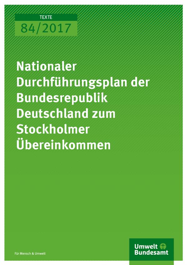 Cover der Publikation 84/2017 Nationaler Durchführungsplan der Bundesrepublik Deutschland zum Stockholmer Übereinkommen