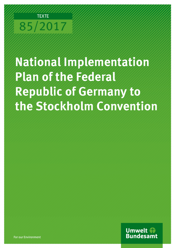 Cover of the publication Texte 85/2017 National Implementation Plan of the Federal Republic of Germany to the Stockholm Convention