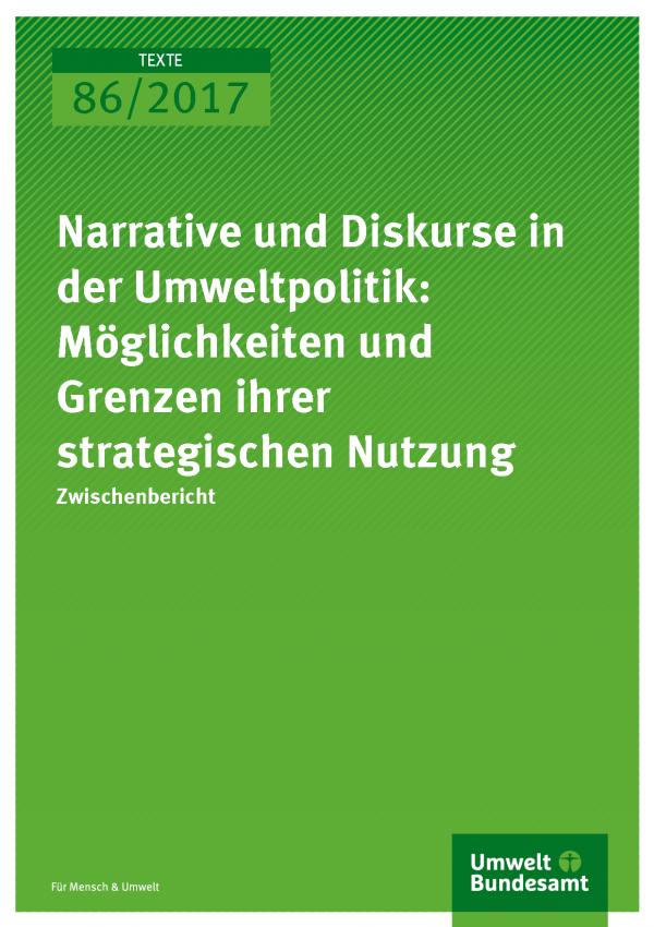 Cover der Publikation 86/2017 Narrative und Diskurse in der Umweltpolitik: Möglichkeiten und Grenzen ihrer strategischen Nutzung