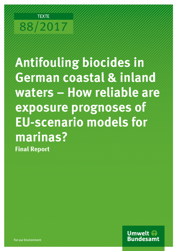 Cover of publication Texte 88/2017 Antifouling biocides in German coastal & inland waters – How reliable are exposure prognoses of EU-scenario models for marinas?