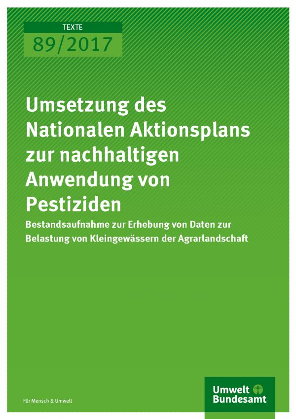 Cover der Publikation Texte 89/2017 Umsetzung des Nationalen Aktionsplans zur nachhaltigen Anwendung von Pestiziden