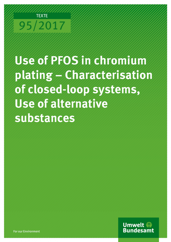 Cover of publication Texte 95/2017 Use of PFOS in chromium plating – Characterisation of closed-loop systems, use of alternative substances