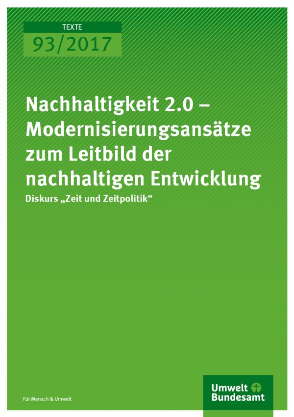 Cover der Publikation Texte 93/2017 Nachhaltigkeit 2.0 - Diskurs Zeit und Zeitpolitik