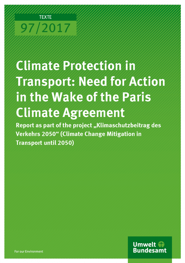 cover of publication Texte 97/2017 Climate Protection in Transport – Need for Action in the Wake of the Paris Climate Agreement