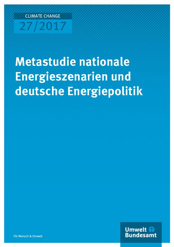 Cover der Publikation Climate Change 27/2017 Metastudie nationale Energieszenarien und deutsche Energiepolitik