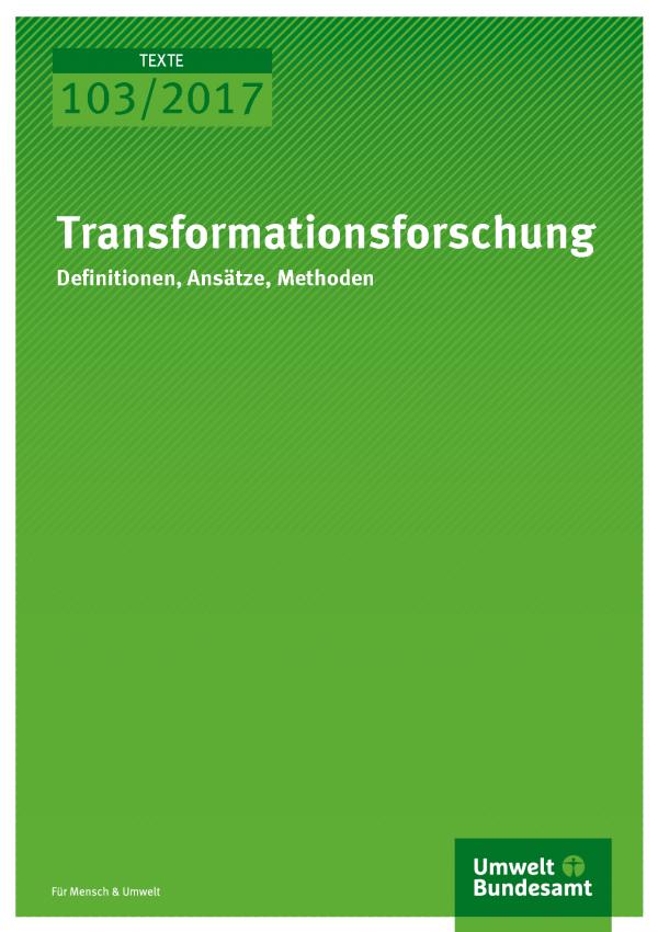 Cover der Publikation Texte 103 Transformationsforschung – Definitionen, Ansätze, Methoden