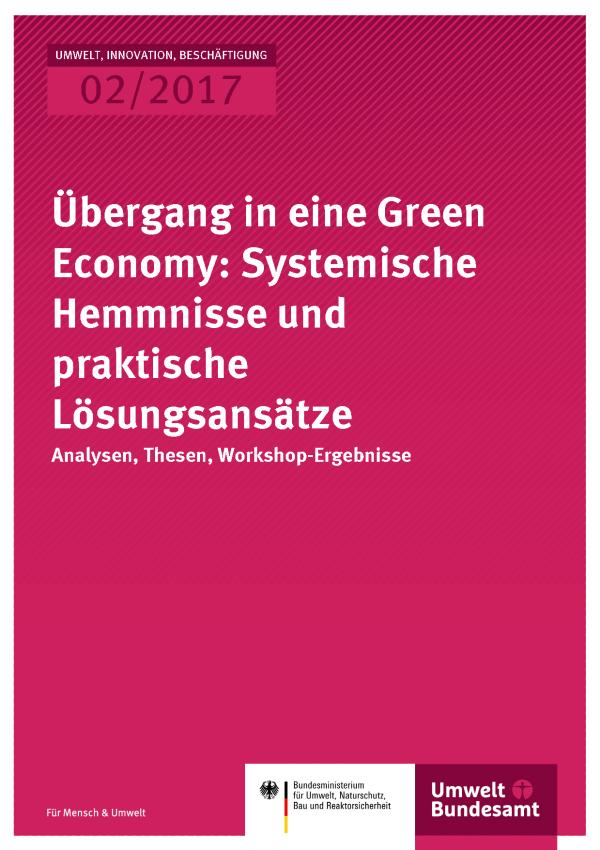 Cover der Publikation UIB 02/2017 Übergang in eine Green Economy: Systemische Hemmnisse und praktische Lösungsansätze