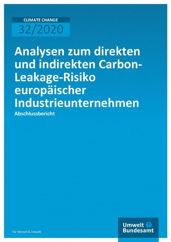 Cover der Publikation CLIMATE CHANGE 32/2020 Analysen zum direkten und indirekten Carbon-Leakage-Risiko europäischer Industrieunternehmen