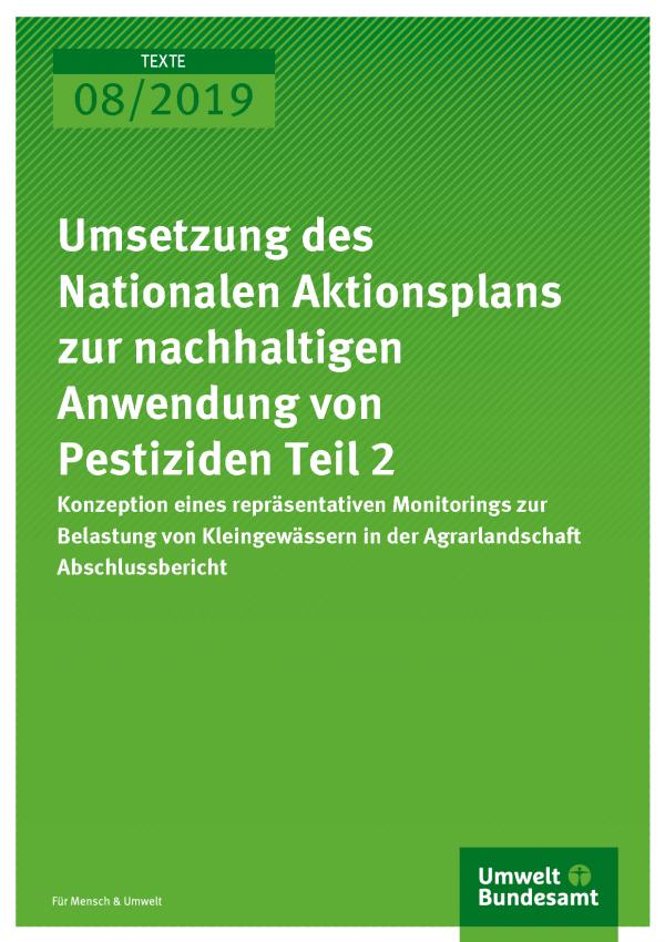 Cover der Publikation Texte 08/2019 Umsetzung des Nationalen Aktionsplans zur nachhaltigen Anwendung von Pestiziden Teil 2