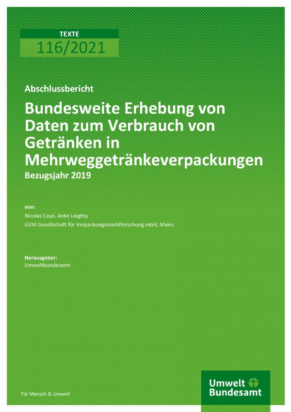 Cover der Publikation TEXTE 116/2021 Bundesweite Erhebung von Daten zum Verbrauch von Getränken in Mehrweggetränkeverpackungen