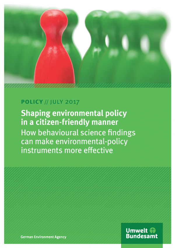Cover of position Shaping environmental policy in a citizen- friendly manner How behavioural science findings can make environmental-policy instruments more effective How behavioural science findings can make environmental-policy instruments more effective
