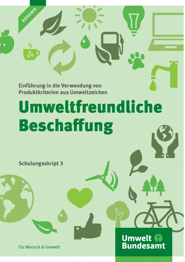 Cover Umweltfreundliche Beschaffung. Schulungsskript 3 - Einführung in die Verwendung von Produktkriterien aus Umweltzeichen