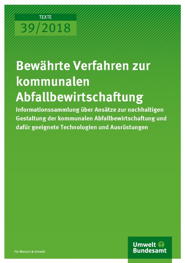 Cover der Publikation Texte 39/2018 Bewährte Verfahren zur kommunalen Abfallbewirtschaftung