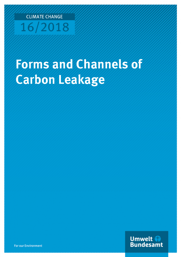Cover of publication Climate Change 16/2018 Forms and Channels of Carbon Leakage