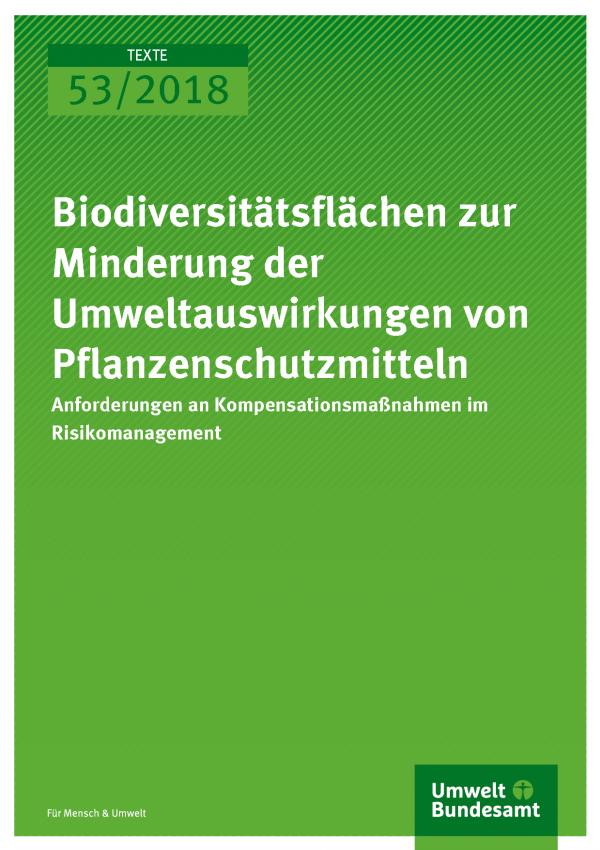 Cover der Publikation Texte 53/2018 Biodiversitätsflächen zur Minderung der Umweltauswirkungen von Pflanzenschutzmitteln