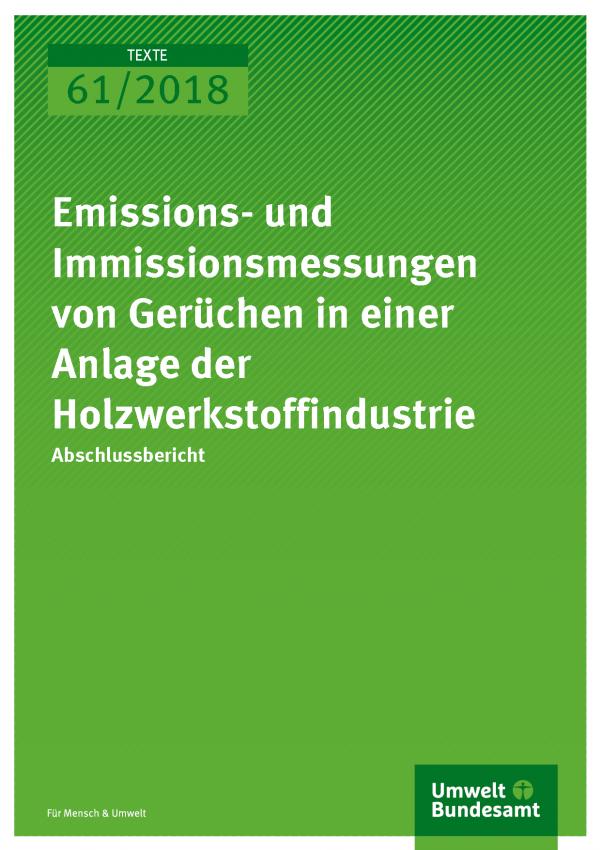 Cover der Publikation Texte 61/2018 Emissions- und Immissionsmessungen von Gerüchen in einer Anlage der Holzwerkstoffindustrie