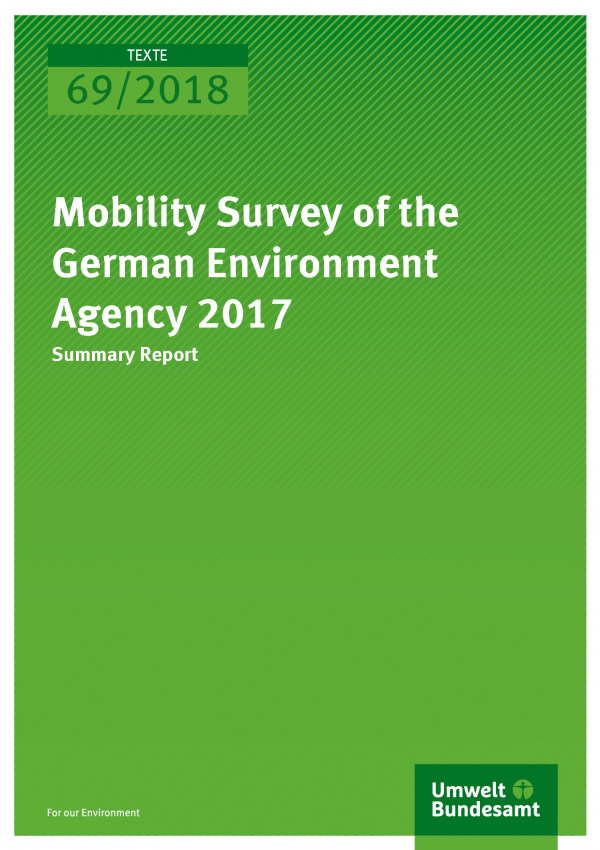 Cover der Publikation Texte 69/2018 Mobility Survey of the German Environment Agency 2017
