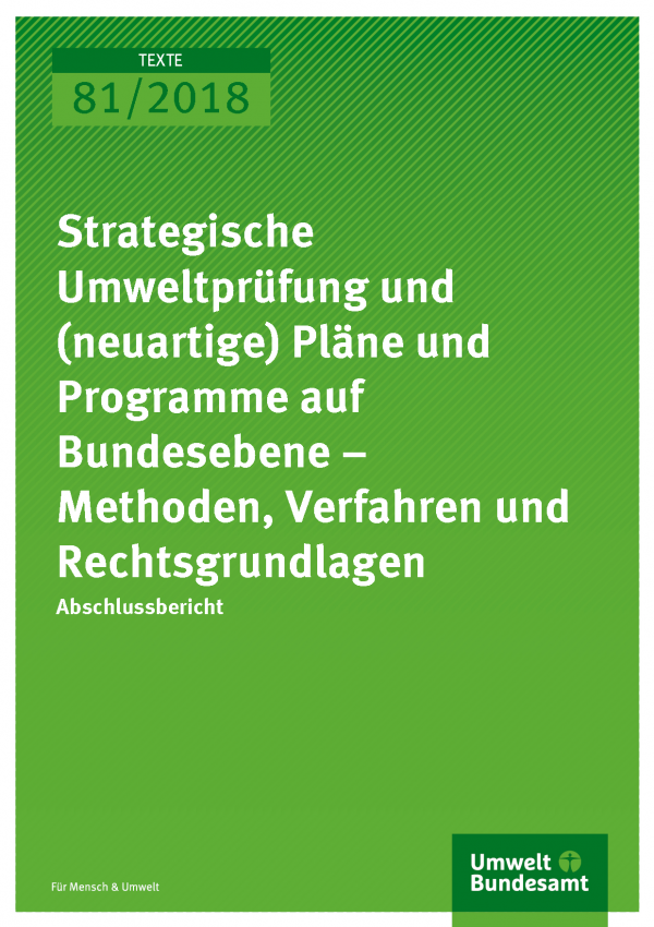 Cover der Publikation Texte 81/2018 Strategische Umweltprüfung und (neuartige) Pläne und Programme auf Bundesebene – Methoden, Verfahren und Rechtsgrundlagen