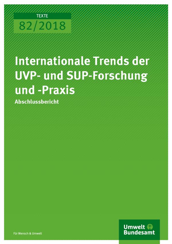 Cover der Publikation Texte 82/2018 Internationale Trends der UVP- und SUP-Forschung und -Praxis
