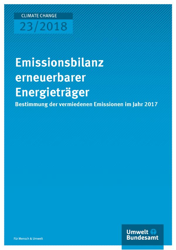 Cover der Publikation Climate Change 23/2018 Emissionsbilanz erneuerbarer Energieträger - Bestimmung der vermiedenen Emissionen im Jahr 2017